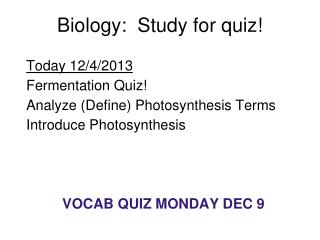Biology:  Study for quiz!