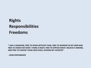 Rights Responsibilities  Freedoms