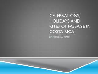 Celebrations, holidays, and Rites of passage in Costa Rica
