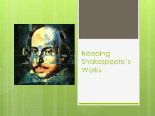 Reading Shakespeare's Works