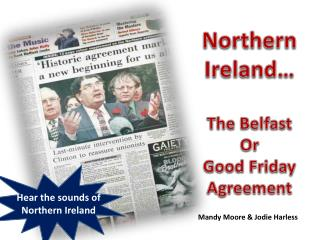 Northern Ireland… The Belfast Or Good Friday Agreement