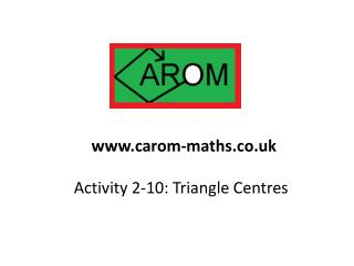 Activity 2-10: Triangle Centres