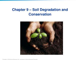 Chapter 9 – Soil  Degradation  and Conservation