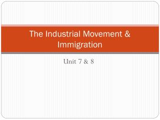 The Industrial Movement & Immigration