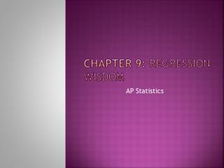 Chapter 9:  regression wisdom