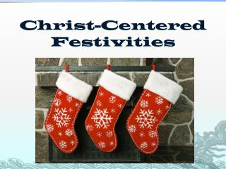 Christ-Centered Festivities