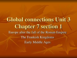 Global connections Unit 3 Chapter 7 section 1