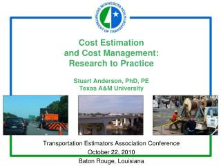 Transportation Estimators Association Conference October 22, 2010 Baton Rouge, Louisiana