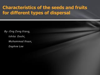 Characteristics of the seeds and fruits for different types of dispersal