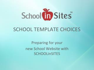 SCHOOL TEMPLATE CHOICES