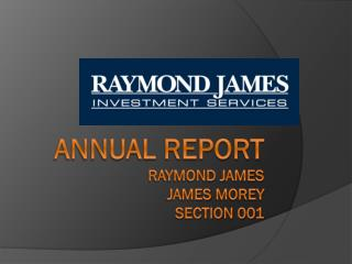 Annual Report Raymond James  James  Morey Section 001