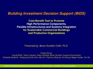 Building  Investment Decision Support (BIDS) Cost-Benefit Tool to Promote  High Performance Components,  Flexible Infras