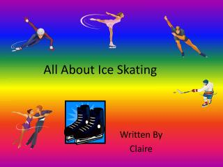 All About Ice Skating