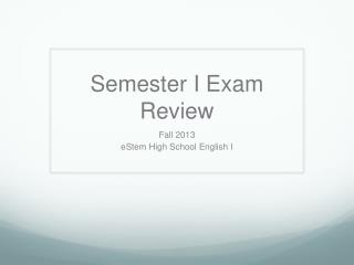 Semester I Exam Review