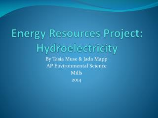 Energy Resources Project: Hydroelectricity