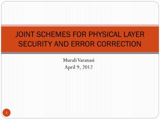 JOINT SCHEMES FOR PHYSICAL LAYER SECURITY AND ERROR CORRECTION