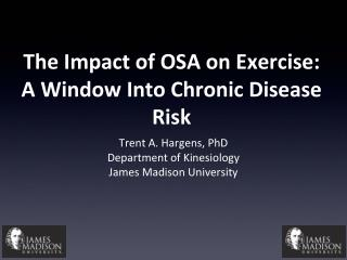 The Impact of OSA on Exercise:  A Window Into Chronic Disease Risk