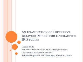 An Examination of Different Delivery Modes for Interactive IR Studies