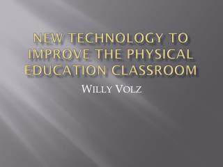 New TECHNOLOGY to improve the Physical Education Classroom
