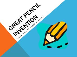 GREAT PENCIL INVENTION
