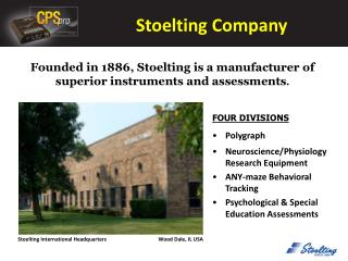 Founded in 1886, Stoelting is a manufacturer of superior instruments and  assessments .