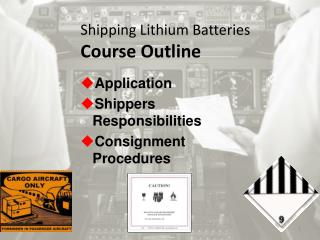 Shipping Lithium Batteries  Course  Outline