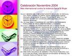 Celebraci n Noviembre 2004 Mes internacional contra la violencia hacia la Mujer