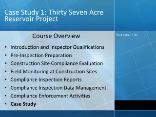 Case Study 1: Thirty Seven Acre Reservoir Project
