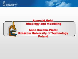 Synovial  fluid. Rheology  and  modelling Anna  Kucaba- P ietal Rzeszow University  of Technology