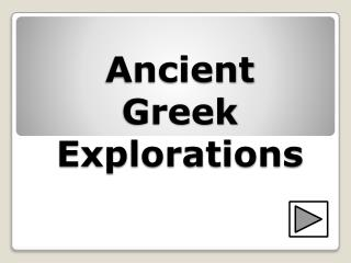 Ancient Greek Explorations