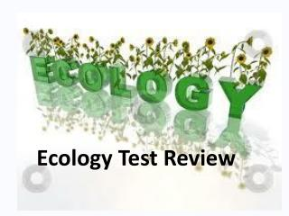 Ecology Test Review