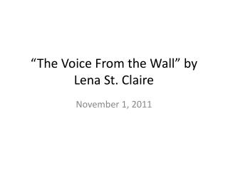 """The Voice From the Wall"" by Lena St. Claire"