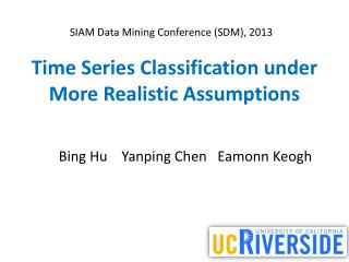 Time Series Classification under More Realistic Assumptions