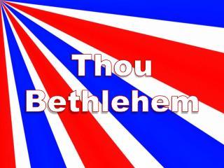 Thou Bethlehem