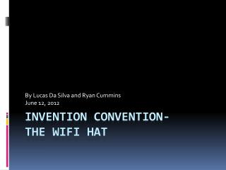 Invention Convention- The  WiFi  Hat