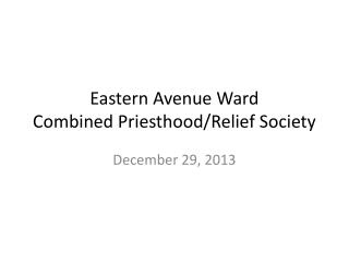 Eastern Avenue Ward Combined Priesthood/Relief Society