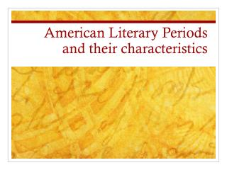 american literary periods Historical guide to american literature compared to other countries and cultures, american literature is still fairly young however, since the first colonists settled in america, writers have worked hard to make up for lost time.