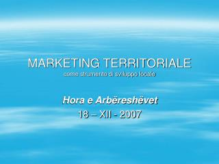 MARKETING TERRITORIALE come strumento di sviluppo locale
