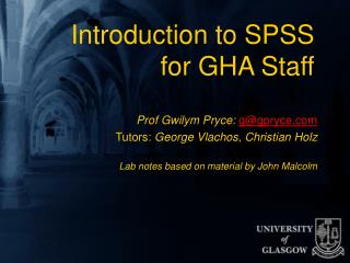 Introduction to SPSS  for GHA Staff
