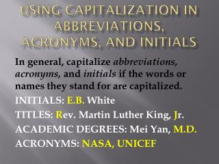 USING Capitalization in abbreviations, acronyms, and initials