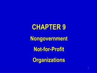 CHAPTER 9 Nongovernment Not-for-Profit Organizations