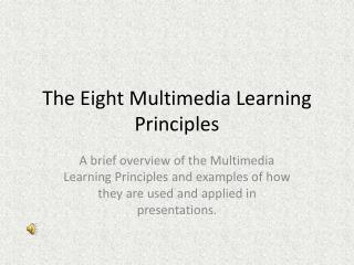 The Eight Multimedia Learning Principles