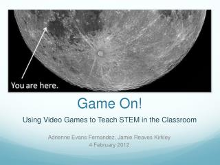 Game On! Using  Video Games to Teach STEM in the Classroom