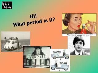 Hi ! What period is it ?