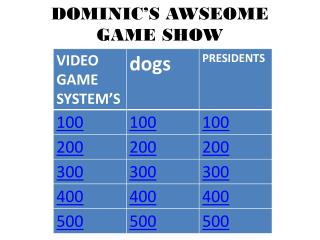 DOMINIC'S AWSEOME GAME SHOW