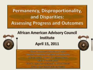 Permanency, Disproportionality, and Disparities: Assessing Progress and Outcomes