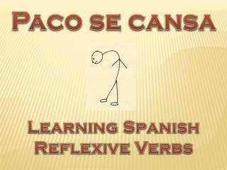 Paco  se  cansa