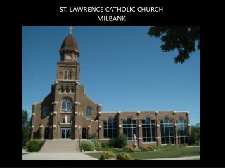 ST. LAWRENCE CATHOLIC CHURCH MILBANK