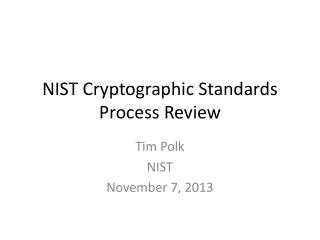 NIST Cryptographic Standards Process Review