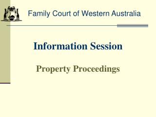 Information Session Property Proceedings